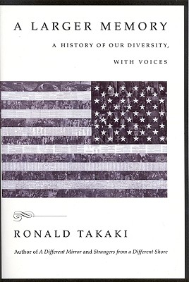 A Larger Memory By Takaki, Ronald T.