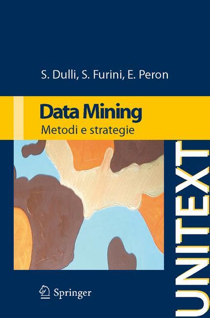 Data Mining By Dulli, Susi/ Furini, Sara/ Peron, Edmondo